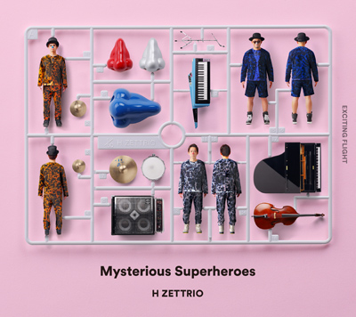 H ZETTRIO「Mysterious Superheroes」EXCITING FLIGHT盤