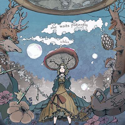 ichika「she waits patiently - EP」