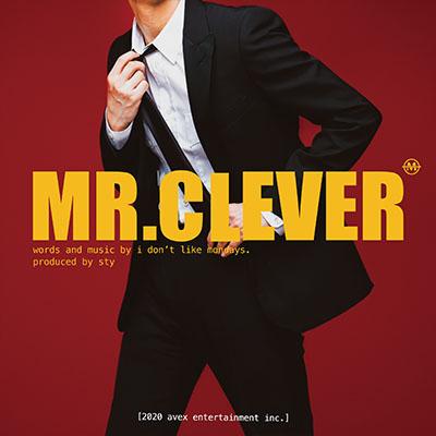 I Don't Like Mondays.「MR.CLEVER」