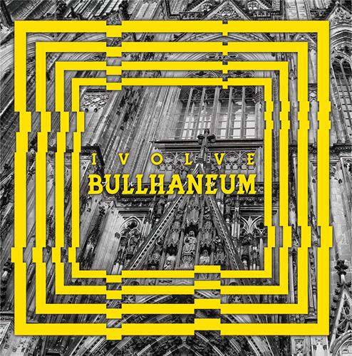 IVOLVE「BULLHANEUM」