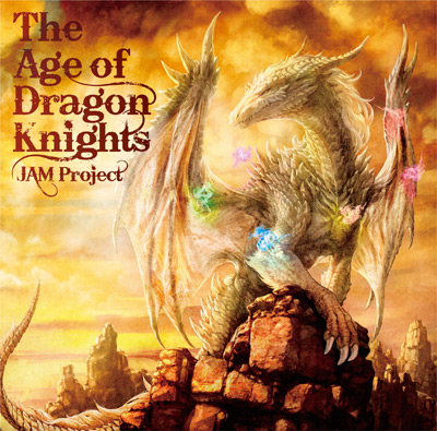 JAM Project「The Age of Dragon Knights」