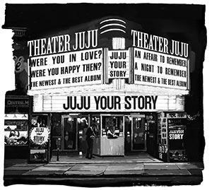 JUJU「YOUR STORY」初回限定盤