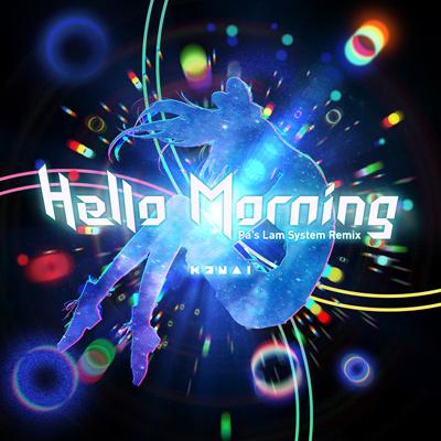 Kizuna AI(キズナアイ)「Hello, Morning (Pa's Lam System Remix)」