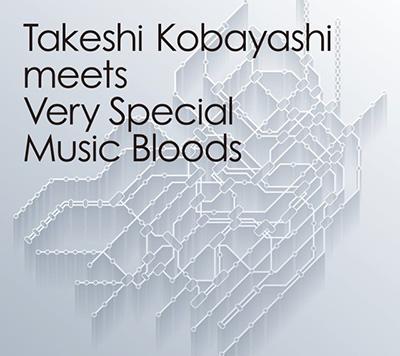 小林武史「Takeshi Kobayashi meets Very Special Music Bloods」