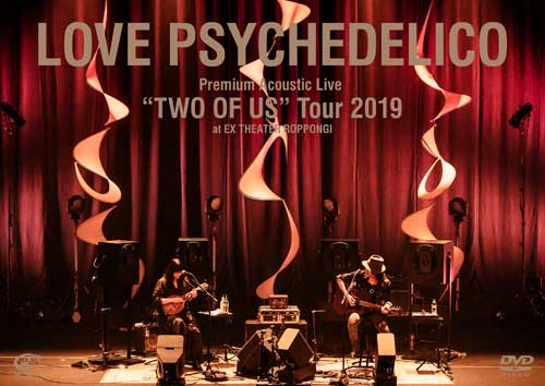 LOVE PSYCHEDELICO「Premium Acoustic Live 'TWO OF US' Tour 2019 at EX THEATER ROPPONGI」DVD