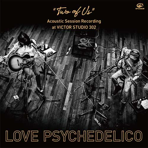 LOVE PSYCHEDELICO「'TWO OF US' Acoustic Session Recording at VICTOR STUDIO 302」