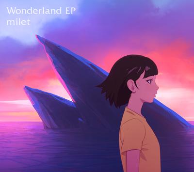 milet「Wonderland EP」期間生産限定盤
