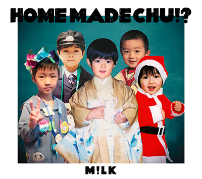 M!LK「HOME MADE CHU!?」FC限定盤