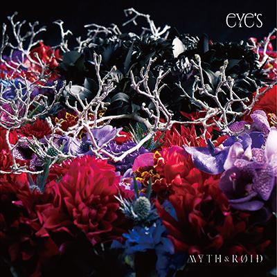 MYTH & ROID「eYe's」初回限定盤