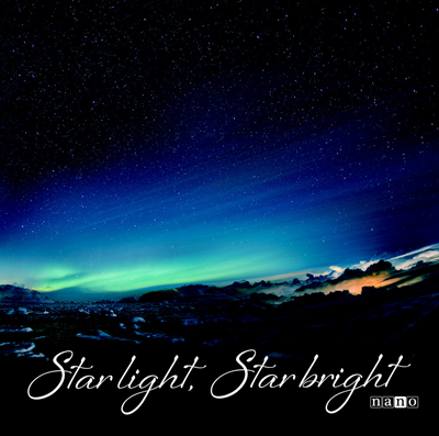 ナノ「Star light, Star bright」ナノ盤
