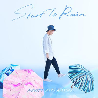 ナオト・インティライミ「Start To Rain」通常盤