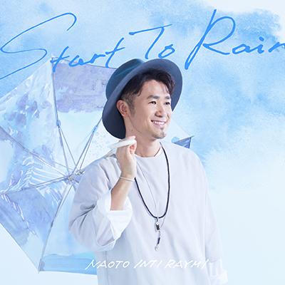 ナオト・インティライミ「Start To Rain」FC限定盤