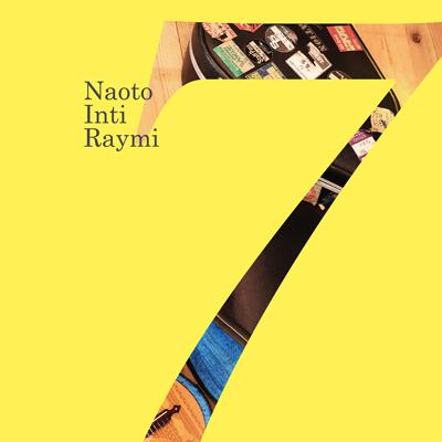 ナオト・インティライミ「『7』」通常盤