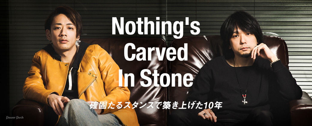 Nothing's Carved In Stone|確固たるスタンスで築き上げた10年