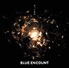 BLUE ENCOUNT「もっと光を」