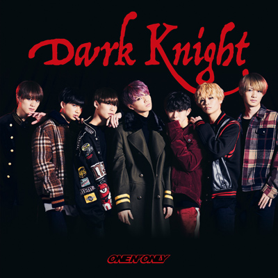 ONE N' ONLY「Dark Knight」TYPE-A