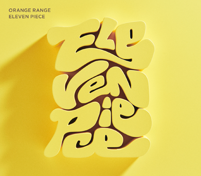 ORANGE RANGE「ELEVEN PIECE」初回限定盤