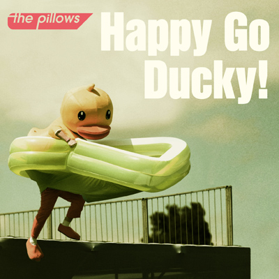 the pillows「Happy Go Ducky!」初回限定盤
