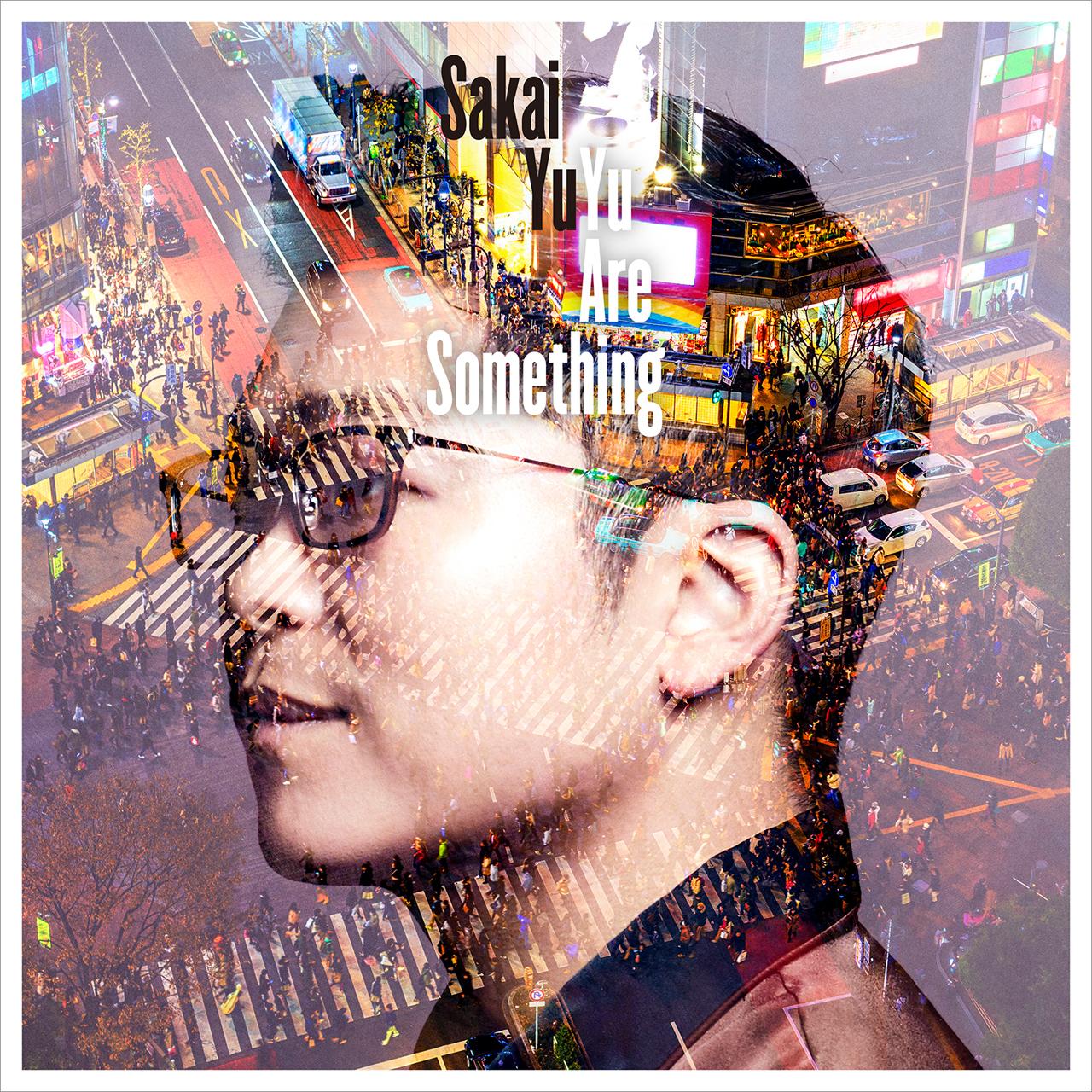 さかいゆう「Yu Are Something」初回限定盤