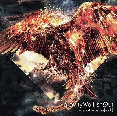 SawanoHiroyuki[nZk]「gravityWall / sh0ut」初回生産限定盤
