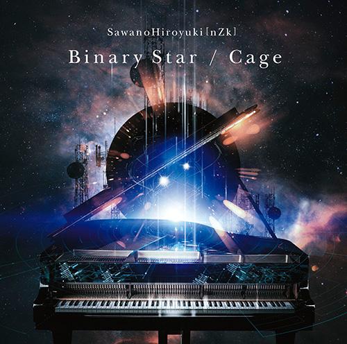 SawanoHiroyuki[nZk]「Binary Star/Cage」通常盤