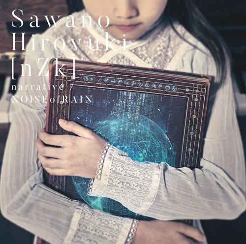 SawanoHiroyuki[nZk]「narrative / NOISEofRAIN」初回限定盤