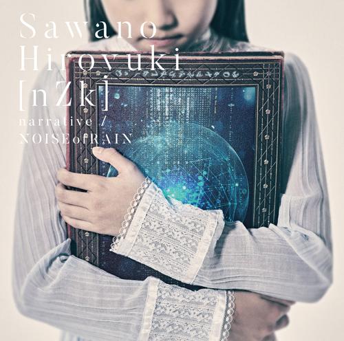 SawanoHiroyuki[nZk]「narrative / NOISEofRAIN」通常盤