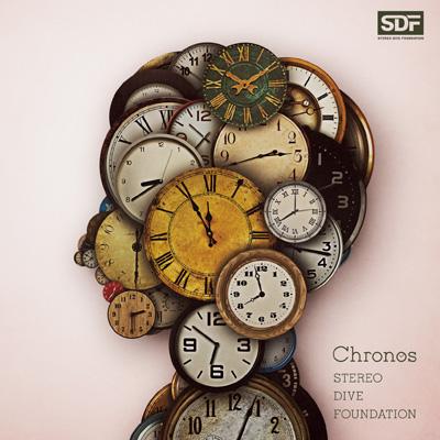 STEREO DIVE FOUNDATION「Chronos」