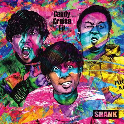 SHANK「Candy Cruise EP」