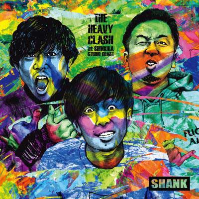 SHANK「THE HEAVY CLASH at SHINKIBA STUDIO COAST(Blu-ray)」