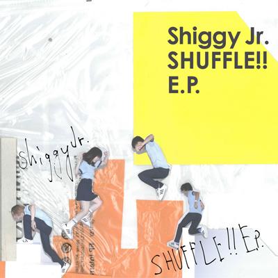 Shiggy Jr.「SHUFFLE!! E.P.」通常盤