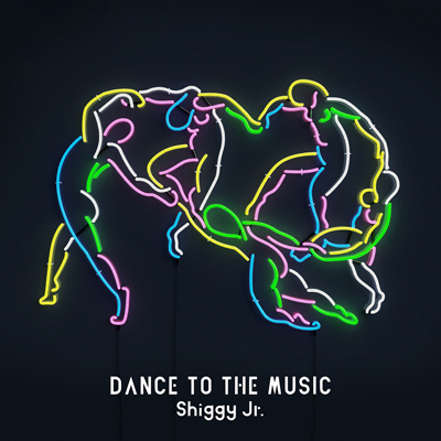 Shiggy Jr.「DANCE TO THE MUSIC」初回限定盤
