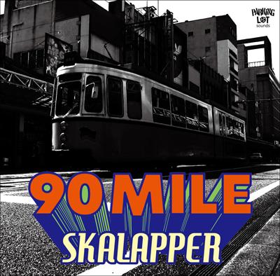 SKALAPPER「90 MILE」
