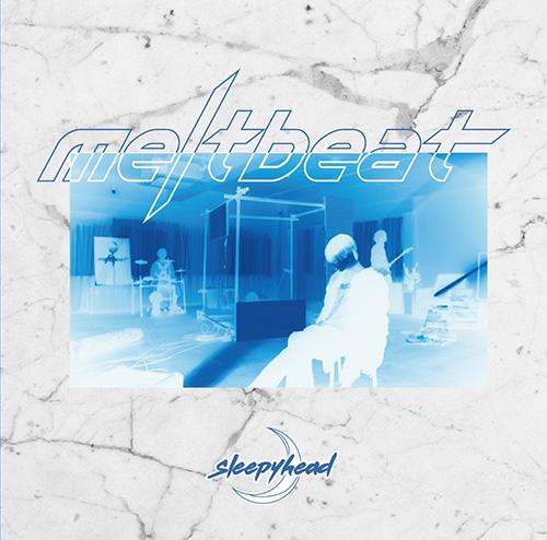 sleepyhead「meltbeat」