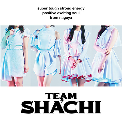 TEAM SHACHI「TEAM SHACHI」positive exiting soul盤