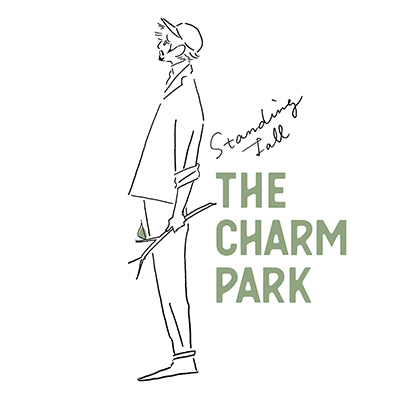 THE CHARM PARK「Standing Tall」