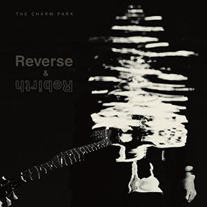 THE CHARM PARK「Reverse & Rebirth」初回限定盤