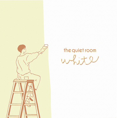 the quiet room「White」