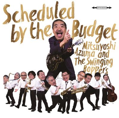 吾妻光良 & The Swinging Boppers「Scheduled by the Budget」