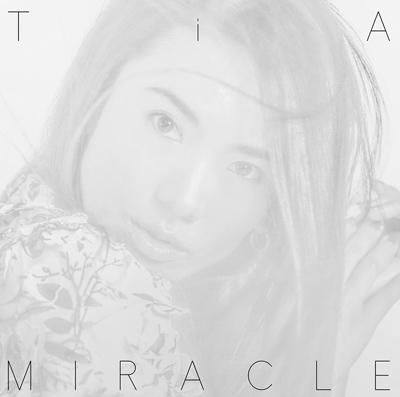 TiA「MIRACLE」通常盤