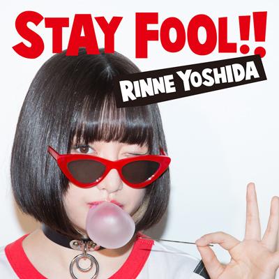吉田凜音「STAY FOOL!!」通常盤